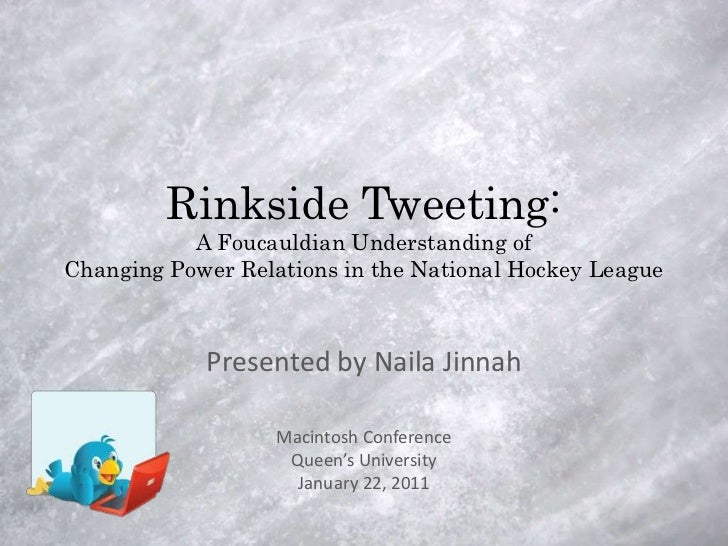Rinkside Tweeting:           A Foucauldian Understanding ofChanging Power Relations in the National Hockey League         ...
