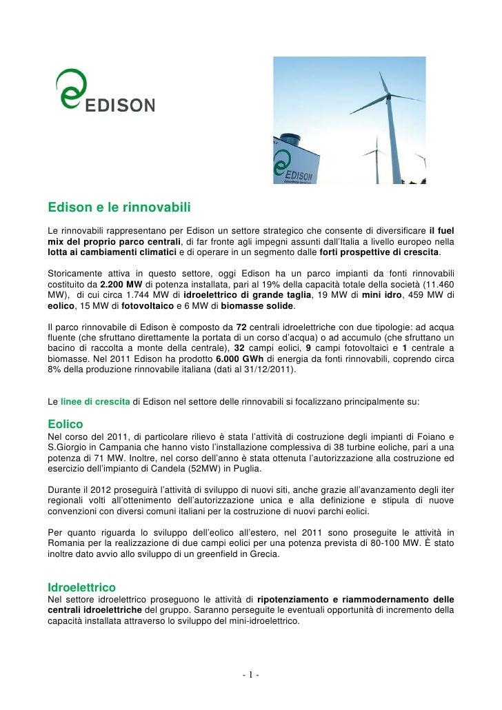 Edison e le rinnovabiliLe rinnovabili rappresentano per Edison un settore strategico che consente di diversificare il fuel...