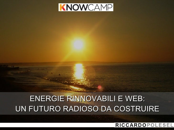 ENERGIE RINNOVABILI E WEB: UN FUTURO RADIOSO DA COSTRUIRE