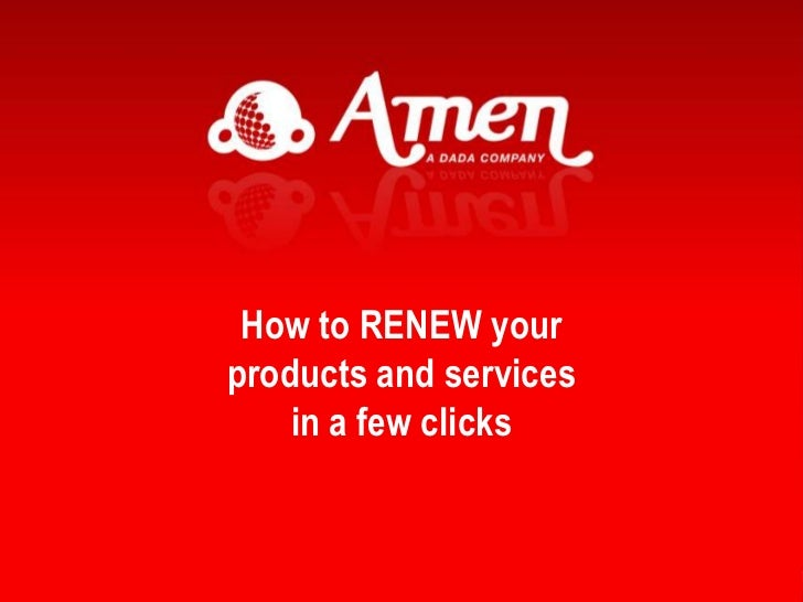 Howto RENEW your<br />products and services<br />in a fewclicks<br />