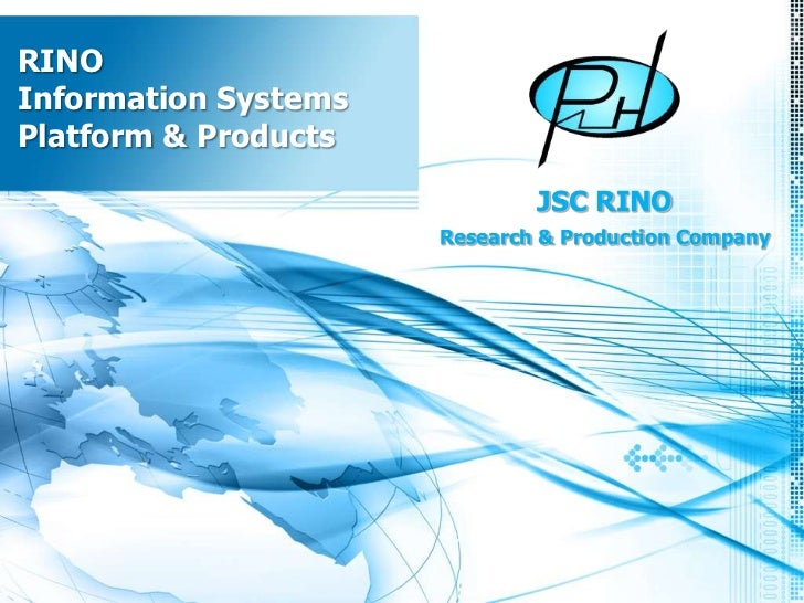 RINOInformation SystemsPlatform & Products                              JSC RINO                      Research & Productio...