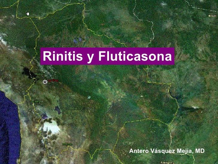 Rinitis y Fluticasona Antero Vásquez Mejía, MD
