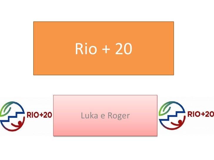 Rio + 20Luka e Roger