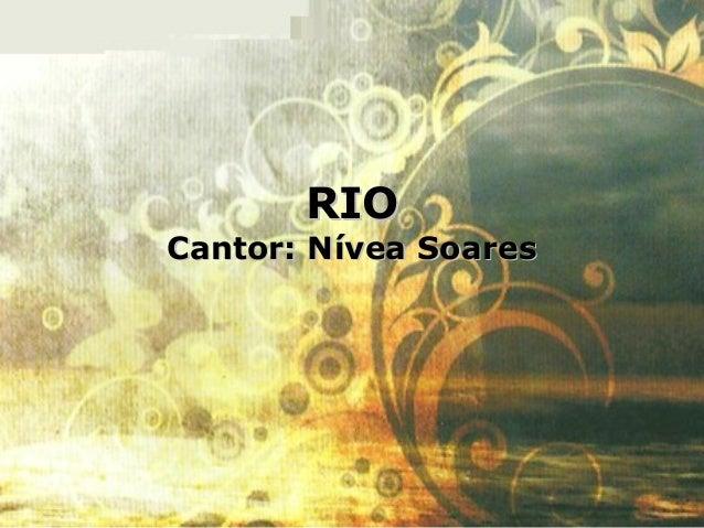 RIORIO Cantor: Nívea SoaresCantor: Nívea Soares