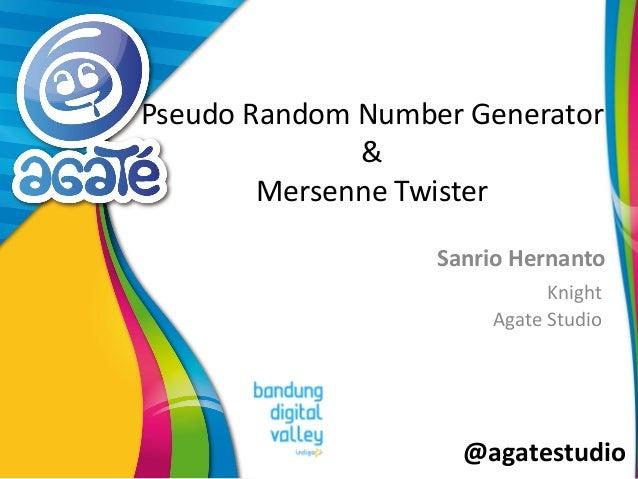 @agatestudio Pseudo Random Number Generator & Mersenne Twister Sanrio Hernanto Knight Agate Studio