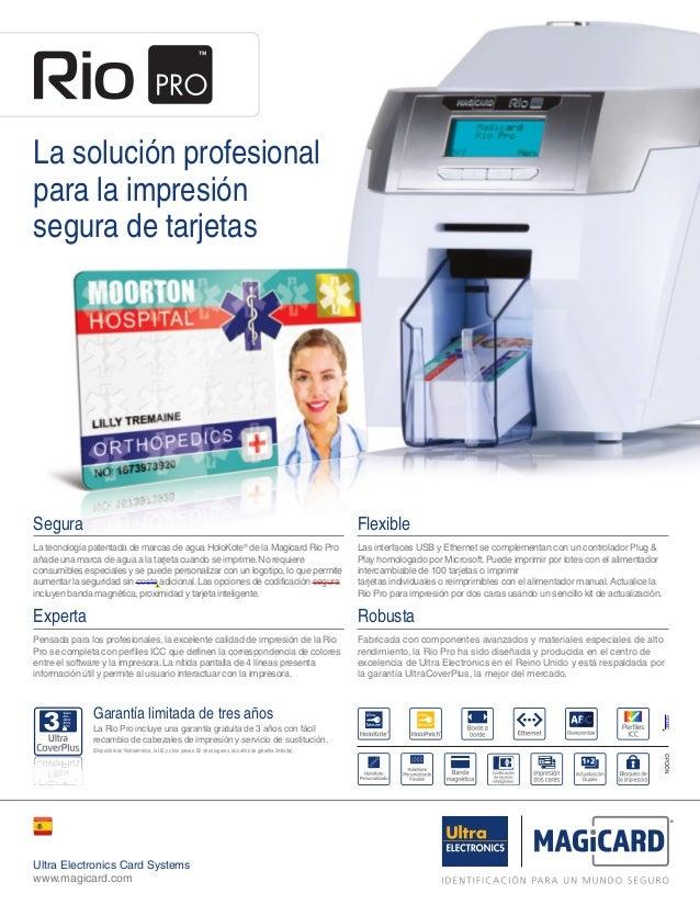 Ultra Electronics Card Systemswww.magicard.comLa solución profesionalpara la impresiónsegura de tarjetasSeguraLa tecnologí...