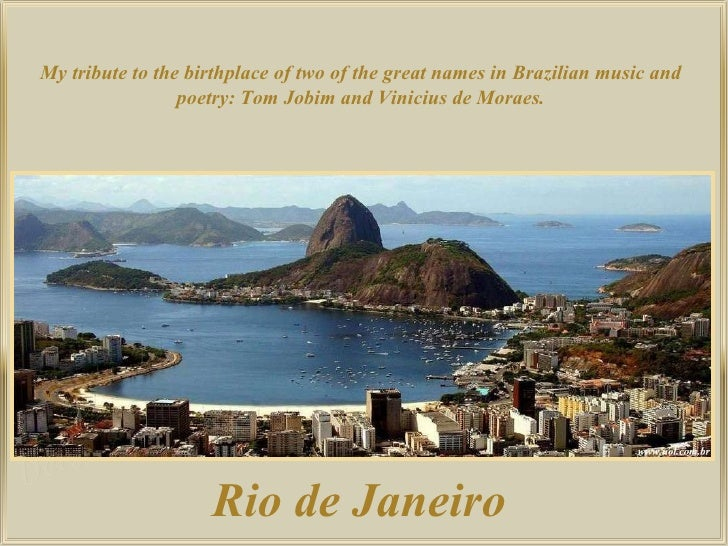 My tribute to the birthplace of two of the great names in Brazilian music and poetry: Tom Jobim and Vinicius de Moraes. Ri...