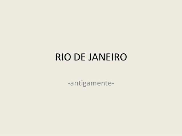 RIO DE JANEIRO -antigamente-