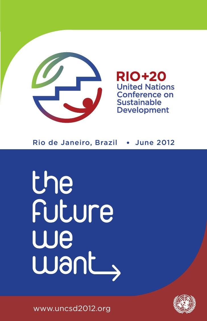 Rio de Janeiro, Brazil   June 2012www.uncsd2012.org