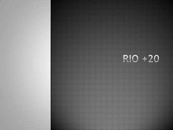 A Rio+20 é assim conhecida porque marca os vinte anos de realização da Conferência das Nações Unidas sobre Meio Ambiente ...