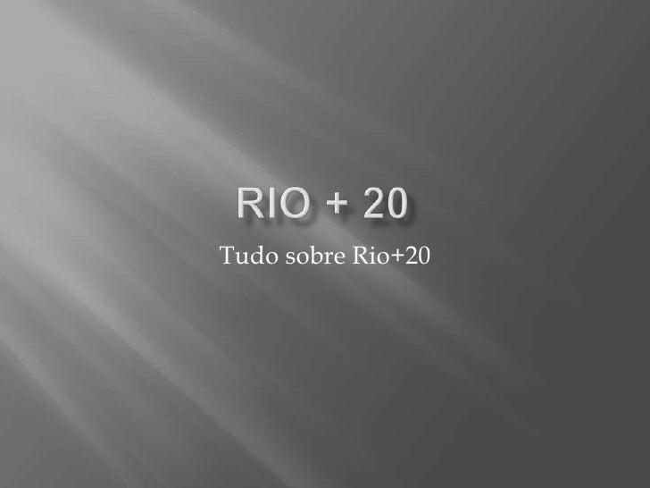 Tudo sobre Rio+20