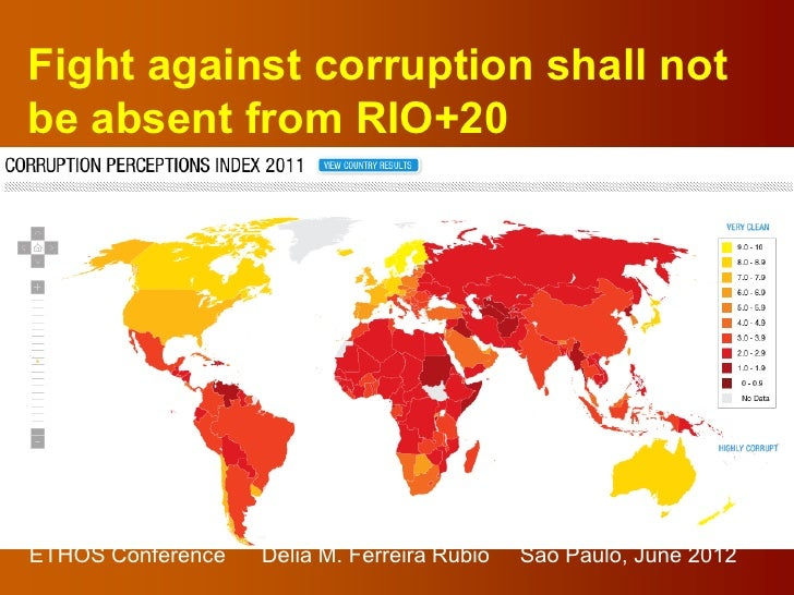Fight against corruption shall notbe absent from RIO+20ETHOS Conference   Delia M. Ferreira Rubio   Sao Paulo, June 2012