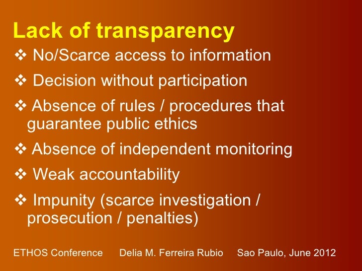 Lack of transparency No/Scarce access to information Decision without participation Absence of rules / procedures that ...