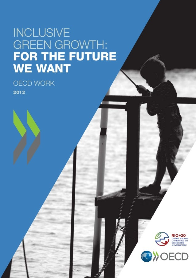Rio+20 brochure [f] [update 1]_Layout 1 06/07/2012 10:05 Page 47  INCLUSIVE GREEN GROWTH: FOR THE FUTURE WE WANT OECD WORK...