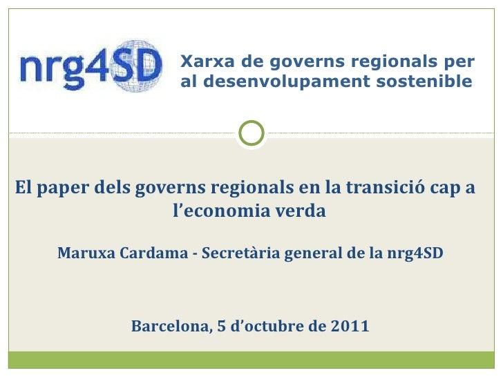 El paper dels governs regionals en la transició cap a  l'economia verda Xarxa de governs regionals per al desenvolupament ...