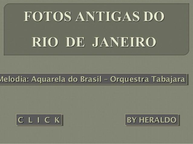 BYBY HERALDOHERALDOBYBY HERALDOHERALDOC L I C KC L I C KC L I C KC L I C K Melodia: Aquarela do Brasil – Orquestra Tabajar...