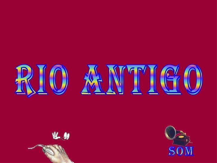 RIO ANTIGO SOM