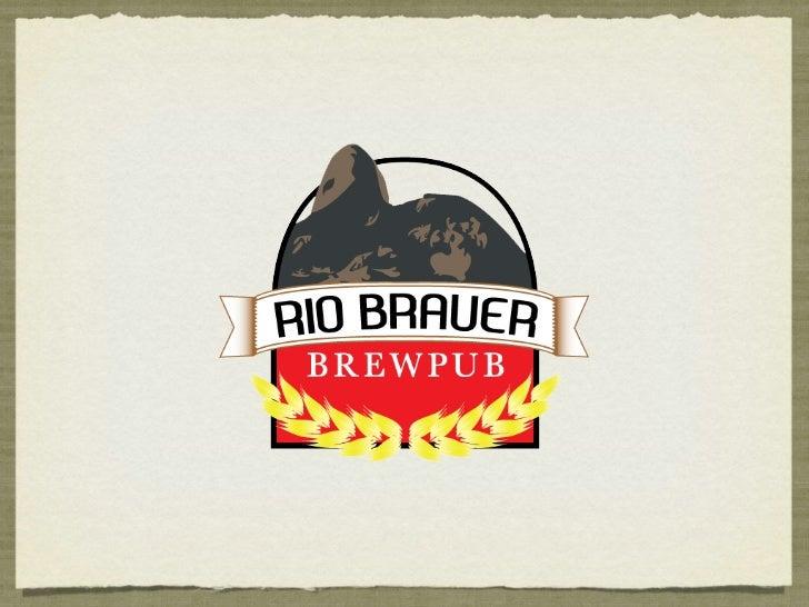 RIO BRAUER BREWPUB     A Casa da Cerveja