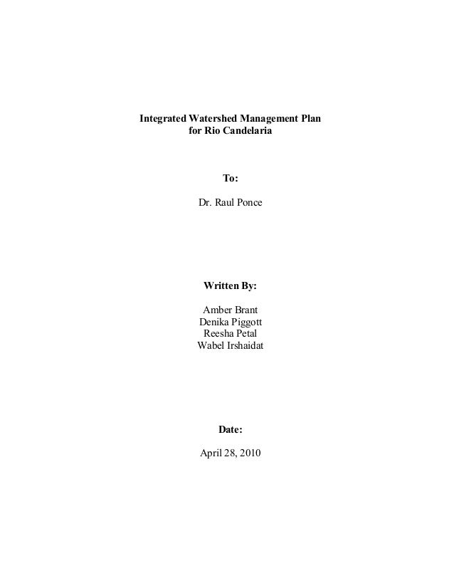 Integrated Watershed Management Plan for Rio Candelaria  To: Dr. Raul Ponce  Written By: Amber Brant Denika Piggott Reesha...