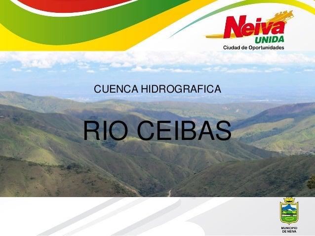 CUENCA HIDROGRAFICA RIO CEIBAS