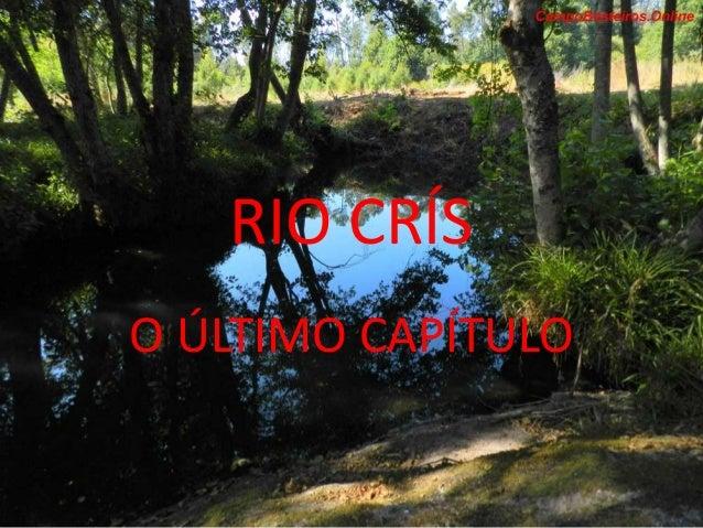 RIO CRÍS O ÚLTIMO CAPÍTULO