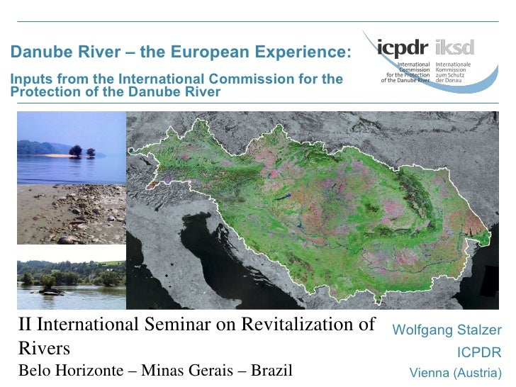 Danube River – the European Experience: Inputs from the International Commission for the Protection of the Danube River Wo...