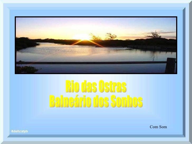Rio das Ostras Balneário dos Sonhos Com Som