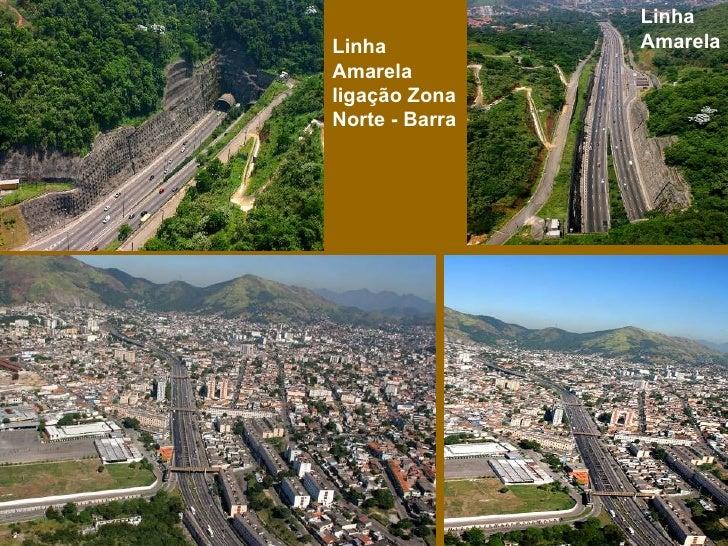 Linha Amarela Linha Amarela ligação Zona Norte - Barra