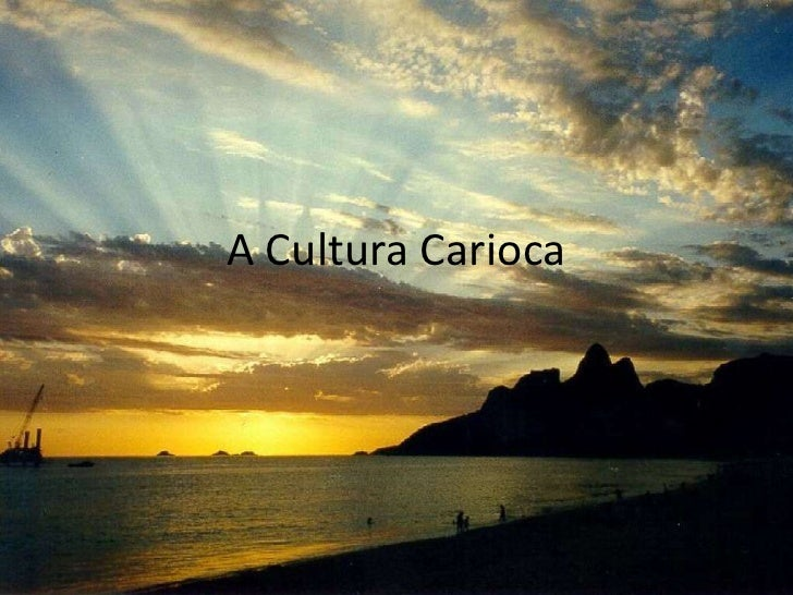 A Cultura Carioca<br />