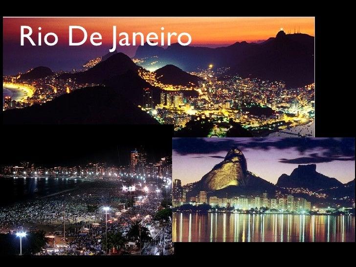 Rio De Janeiro             July 2-9, 2010