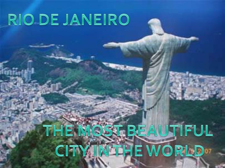 RIO DE JANEIRO<br />THE MOST BEAUTIFUL <br />CITY IN THE WORLD<br />