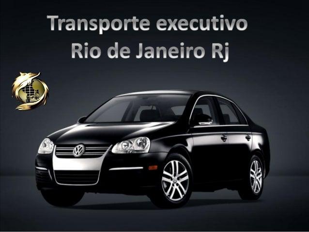 Transporte executivo Rio de Janeiro Rj (21) 9.8791-3010