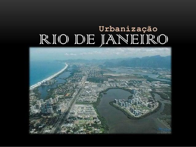 UrbanizaçãoRIO DE JANEIRO