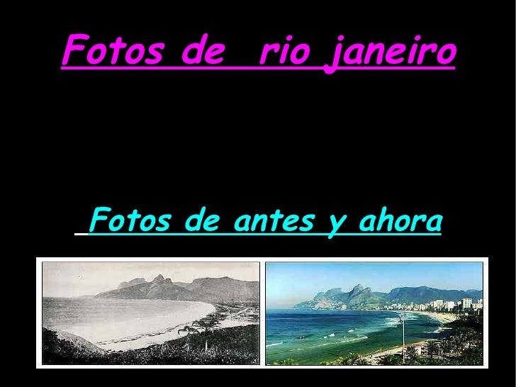 Fotos de  rio janeiro Fotos de antes y ahora