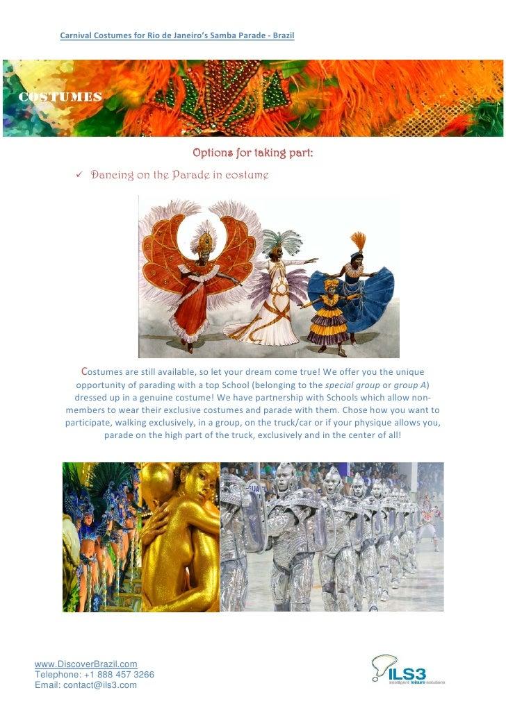 Carnival Costumes for Rio de Janeiro's Samba Parade - Brazil                                      Options for taking part:...
