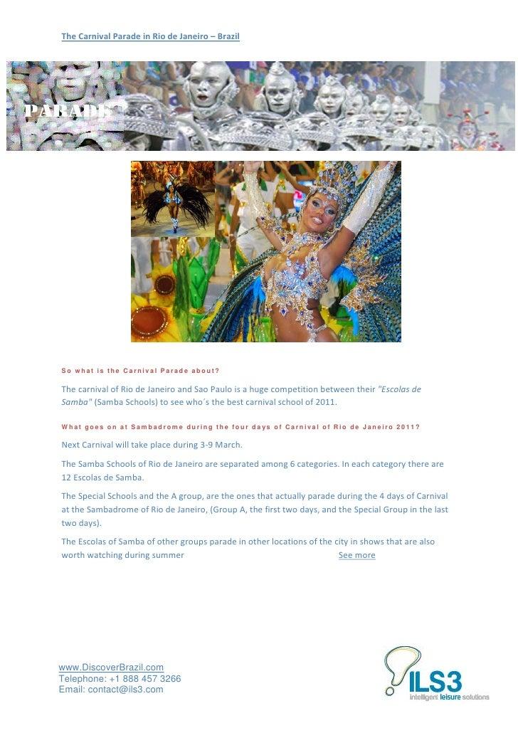 The Carnival Parade in Rio de Janeiro – BrazilSo what is the Carnival Parade about?The carnival of Rio de Janeiro and Sao ...