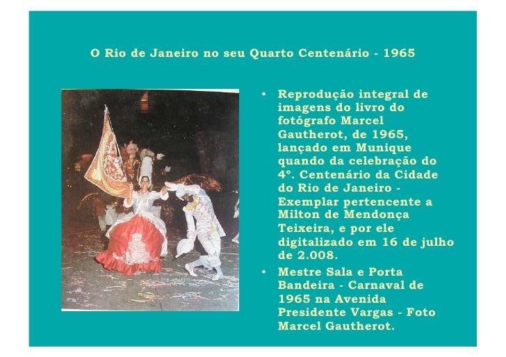 O Rio de Janeiro no seu Quarto Centenário - 1965                            • Reprodução integral de                     ...