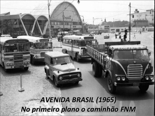 AVENIDA BRASIL (1965)No primeiro plano o caminhão FNM