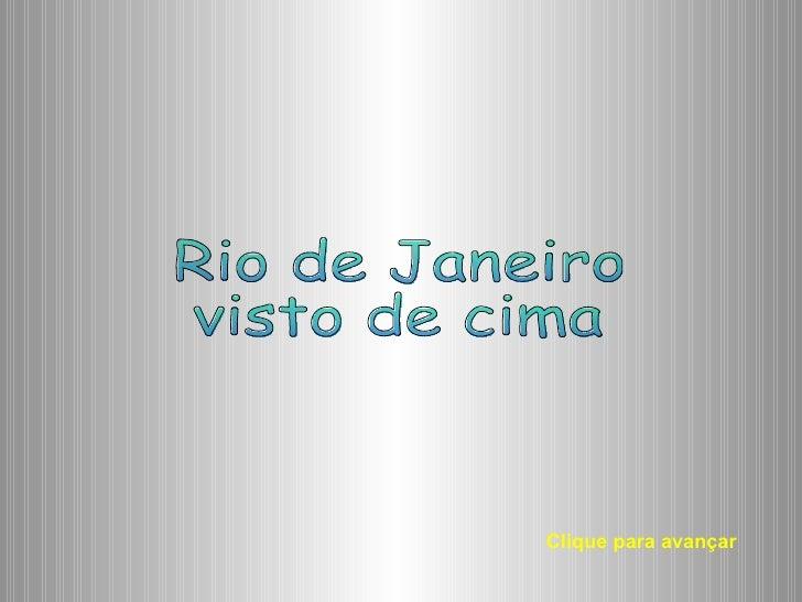 Rio de Janeiro visto de cima Clique para avançar