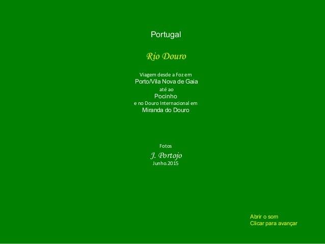 Portugal Rio Douro Viagem desde a Foz em Porto/Vila Nova de Gaia até ao Pocinho e no Douro Internacional em Miranda do Dou...