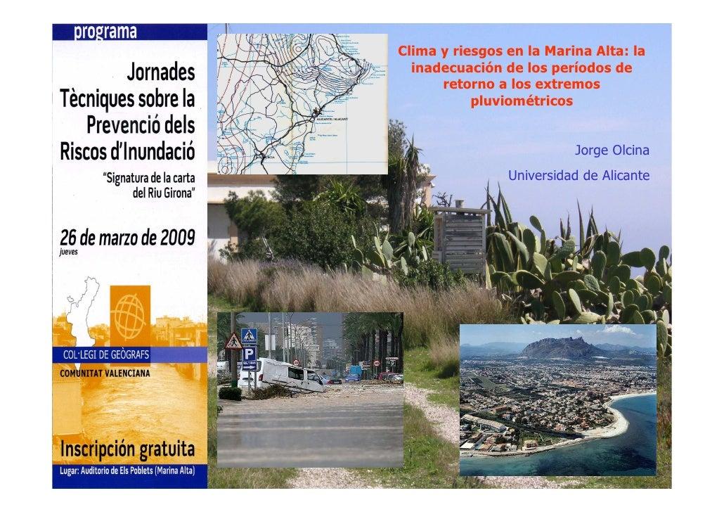 Clima y riesgos en la Marina Alta: la   inadecuación de los períodos de       retorno a los extremos            pluviométr...