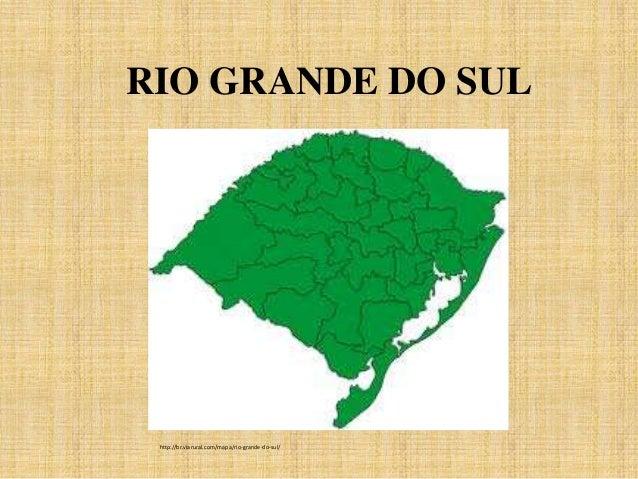 RIO GRANDE DO SUL http://br.viarural.com/mapa/rio-grande-do-sul/