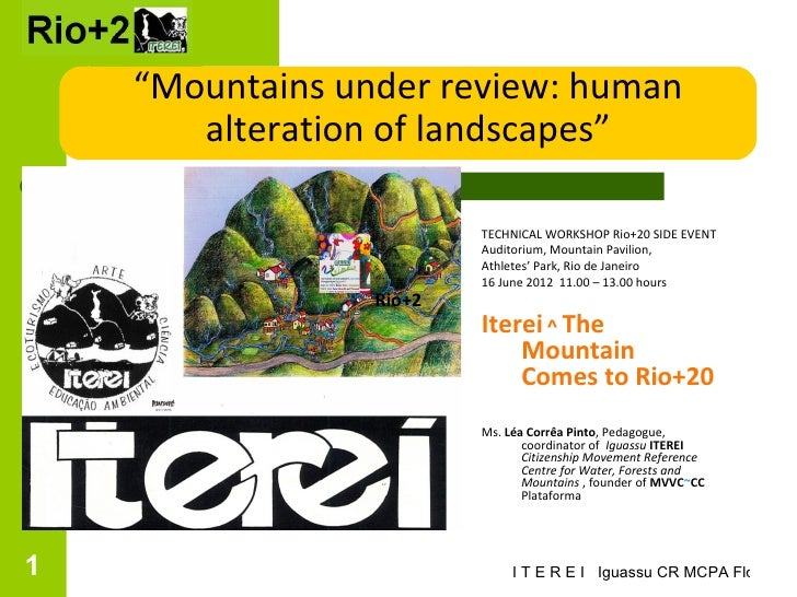 """""""Mountains under review: human    Rio alteration of landscapes""""                           TECHNICAL WORKSHOP Rio+20 SIDE E..."""