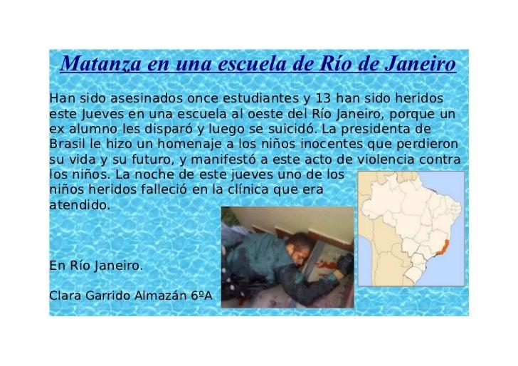 Matanza en una escuela de Río de JaneiroHan sido asesinados once estudiantes y 13 han sido heridoseste Jueves en una escue...