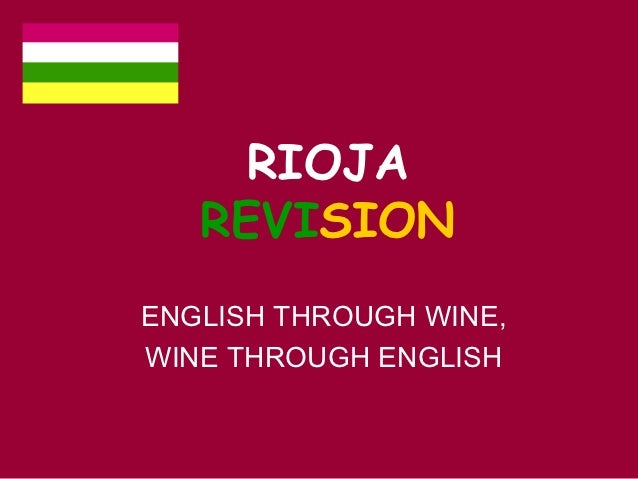 RIOJA   REVISIONENGLISH THROUGH WINE,WINE THROUGH ENGLISH