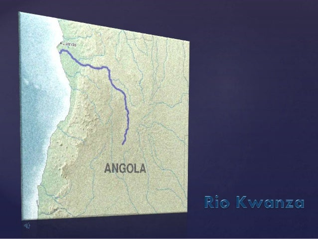 O Rio Kwanza é o maior rio exclusivamente angolano. O rio Kwanza nasce em Mumbué, município do Chitembo, Bié, no Planalto ...