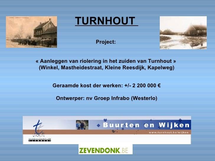TURNHOUT  Project:  «Aanleggen van riolering in het zuiden van Turnhout»  (Winkel, Mastheidestraat, Kleine Reesdijk, Kap...