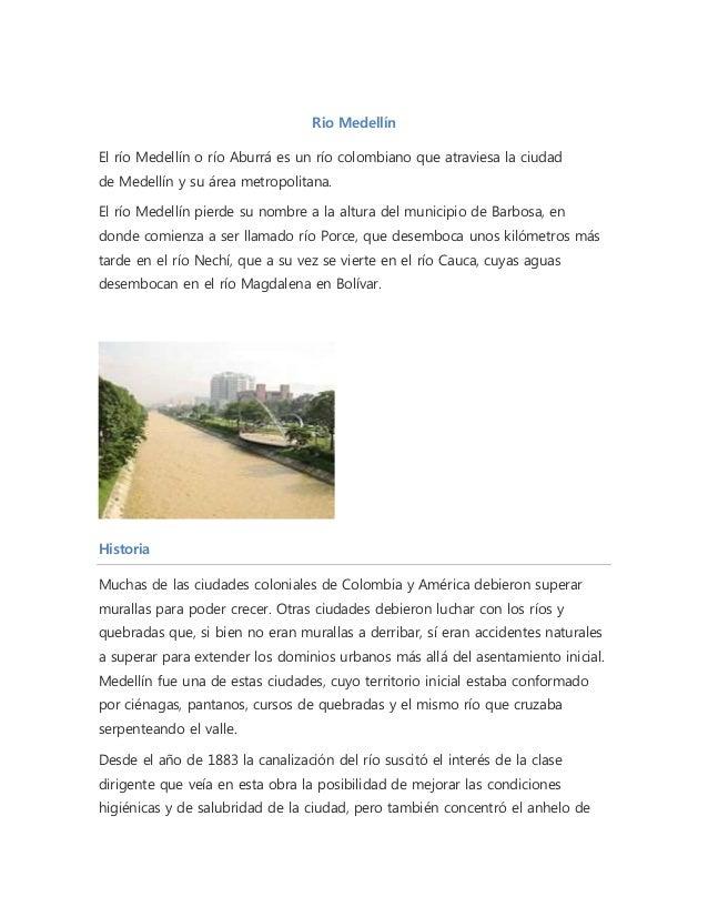 Rio Medellín El río Medellín o río Aburrá es un río colombiano que atraviesa la ciudad de Medellín y su área metropolitana...