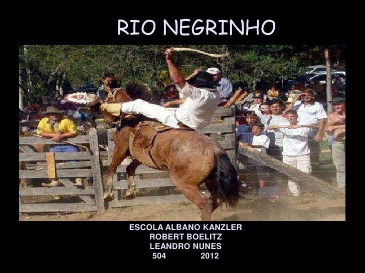 RIO NEGRINHOESCOLA ALBANO KANZLER    ROBERT BOELITZ    LEANDRO NUNES     504     2012