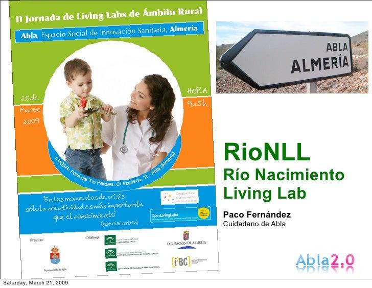 RioNLL                            Río Nacimiento                            Living Lab                            Paco Fer...